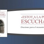 """""""Estoy a la puerta… Escúchame"""" una guía de oración del P. Jaime Baertl"""