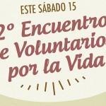 Convocan al segundo encuentro de Voluntarios por la Vida