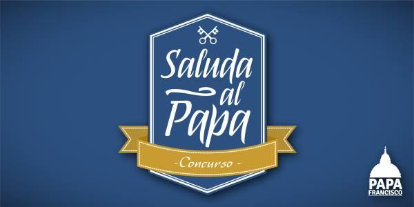 Concurso SaludaAlPapa PC