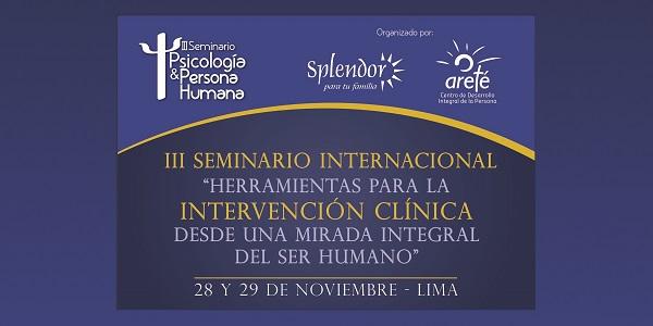 III Seminario Internacional Psicología y Persona Humana en Lima