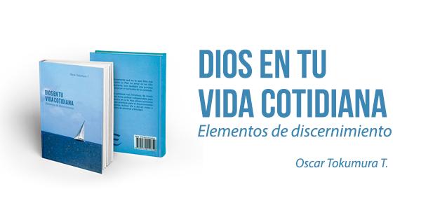Libro Oscar Tokumura Dios en lo cotidiano 2014