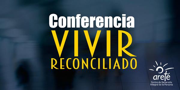 Arete Conferencia Vivir Reconciliado - Noticias Sodalites