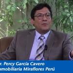Inmobiliaria Miraflores: Entrevista al Dr. Percy García Cavero
