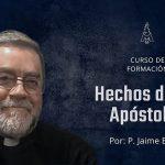 Curso: Hechos de los Apóstoles – 1ra sesión