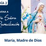 Día 2 – Novena a Nuestra Señora de la Reconciliación