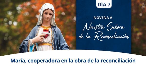 Banner del séptimo día de la Novena a Nuestra Señora de la Reconciliación