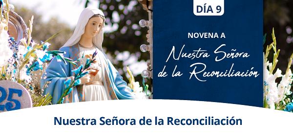 Banner del noveno día de la Novena a Nuestra Señora de la Reconciliación