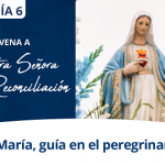 Día 6 – Novena a Nuestra Señora de la Reconciliación