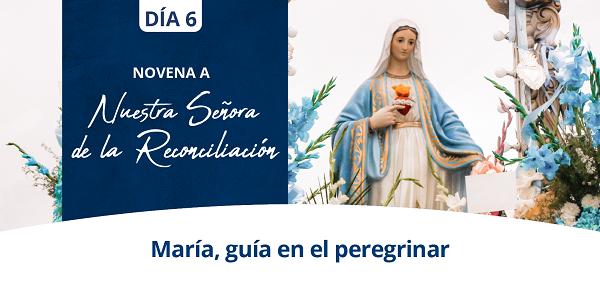 Banner del sexto día de la Novena a Nuestra Señora de la Reconciliación