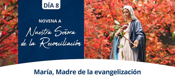 Banner del octavo día de la Novena a Nuestra Señora de la Reconciliación
