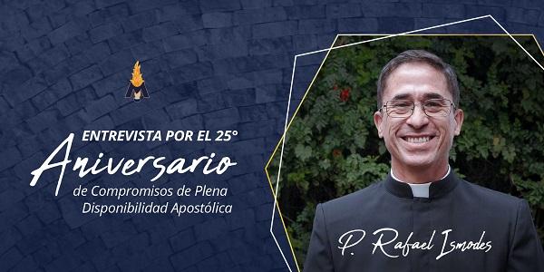 Banner conmemorativo por el 25° aniversario de los compromisos de Plena Disponibilidad Apostólica del P Rafael Ismodes