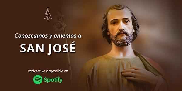Nuevo podcast Conozcamos y amemos a San José