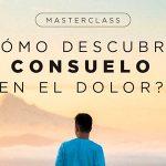 '¿Cómo descubrir el consuelo en el dolor?' – Masterclass gratuita de nuestro hermano Pablo Perazzo
